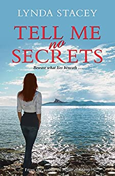 Tell Me No Secrets: a gripping thriller you won't want to put down by [Lynda Stacey]