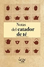 Notas del Catador de Té (Spanish Edition)