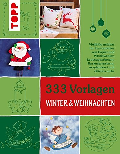 333 Vorlagen Winter & Weihnachten: Die schönsten Motive für Bastelprojekte aus Papier, Holz und anderen Materialien