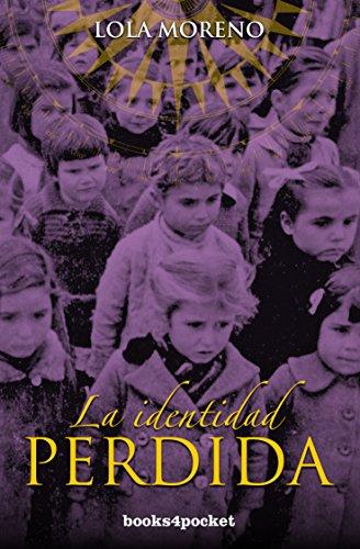 La identidad perdida (Books4pocket): La historia oculta de los Niños de Morelia (Books4pocket narrativa)