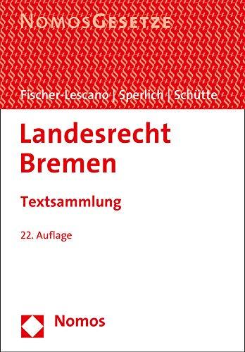 Landesrecht Bremen: Textsammlung - Rechtsstand: 1. März 2020: Textsammlung - Rechtsstand: 1. Mrz 2020