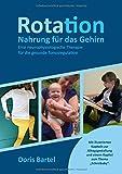 Rotation - Nahrung für das Gehirn: Eine neurophysiologische Therapie für die gesunde Tonusregulation