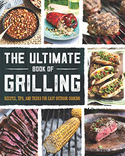 The Ultimate Book of Grilling: Recipes,
