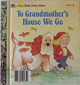 To Grandmother's house we go (First little Golden books) - Book  of the Little Golden Books