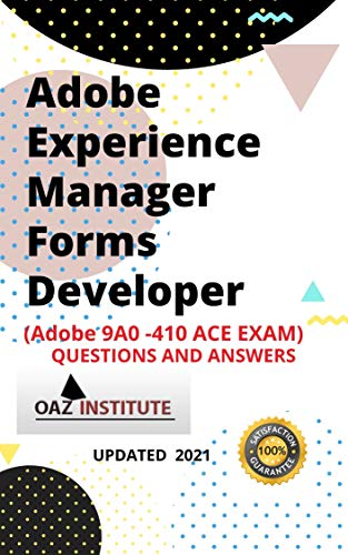 Adobe Experience Manager Forms Developer 9A0-410 ACE Exam (English Edition)