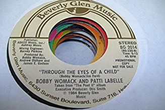 BOBBY WOMACK AND PATTI LABELLE 45 RPM Through The Eyes Of A Child / Through The Eyes Of A Child