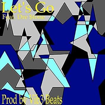 Let's Go (feat. Dre $tone)