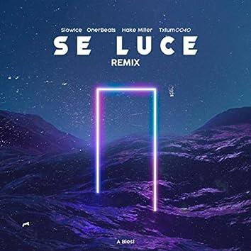 Se Luce (Remix) [feat. Hake Miller & Onerbeats]