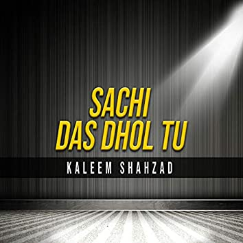 Sachi Das Dhol Tu