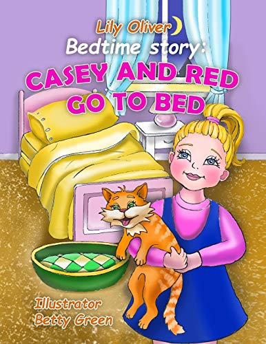 Bedtime Story: Casey And Red Go To Bed.