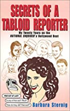 Secrets of a Tabloid Reporter...My Twenty Years on the National Enquirer's Hollywood Beat