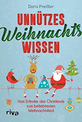 Unnützes Weihnachtswissen: Vom Erfinder des Christkinds zum beliebtesten Weihnachtslied