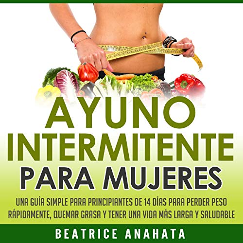 Ayuno Intermitente Para Mujeres [Intermittent Fasting for Women] cover art