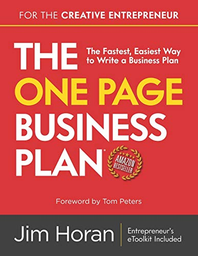 The One Page Business Plan for the Creative Entrepreneur: The Fastest, Easiest Way to Write a Business Plan
