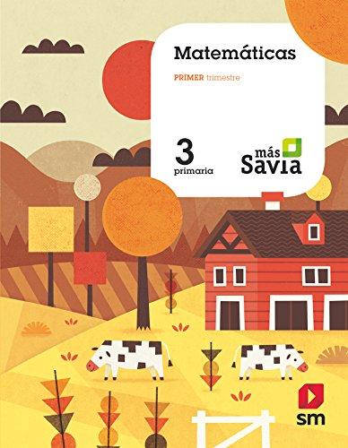 Matemáticas. 3 Primaria. Más Savia. Asturias. Valencia. Aragón. Baleares. MEC. Extremadura....