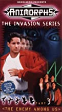 Animorphs - The Invasion Series, Part 3: The Enemy Among Us VHS