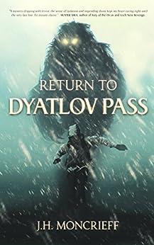 Return to Dyatlov Pass by [J.H. Moncrieff]