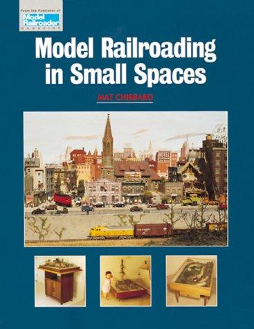 Model Railroading in Small Spaces (Model Railroader)