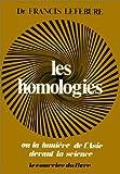 Les homologies, architecture cosmique ou la lumiere secrete de l'asie devant la science moderne