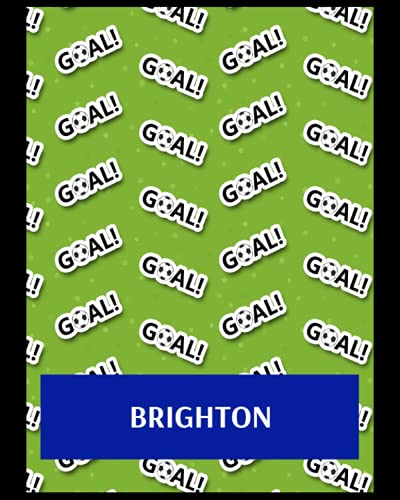 Brighton: Bucket List Journal, Brighton & Hove Albion FC Personal Journal, Brighton & Hove Albion Football Club, Brighton & Hove Albion FC Diary, ... Albion FC Planner, Brighton & Hove Albion FC