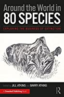 Around the World in 80 Species: Exploring the Business of Extinction