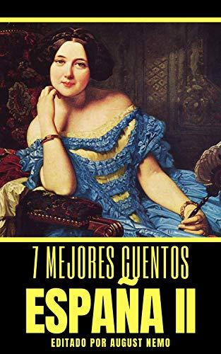 7 mejores cuentos - España II (7 mejores cuentos - selección especial nº 4) (Spanish Edition)