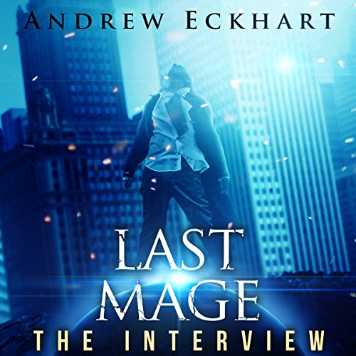 Last Mage: The Interview, Book 1 audiobook cover art