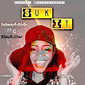 Suk It (feat. Black Star)