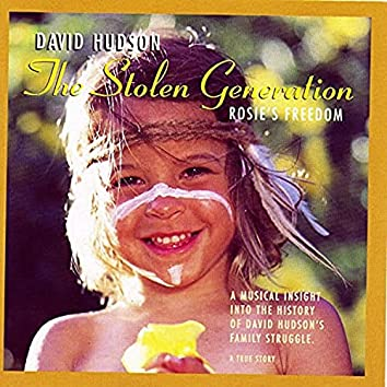The Stolen Generations Rosie's Freedom