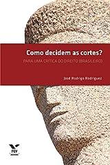 Como decidem as cortes?: para uma crítica do direito (brasileiro) eBook Kindle