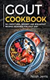 GOUT Cookbook: 50+ Smoothies, Dessert and Breakfast Recipes Designed for GOUT Diet