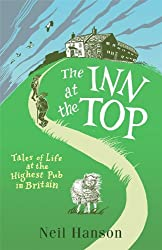 Books Set in Yorkshire: The Inn at the Top: Tales of Life at the Highest Pub in Britain by Neil Hanson. yorkshire books, yorkshire novels, yorkshire literature, yorkshire fiction, yorkshire authors, best books set in yorkshire, popular books set in yorkshire, books about yorkshire, yorkshire reading challenge, yorkshire reading list, york books, leeds books, bradford books, yorkshire packing list, yorkshire travel, yorkshire history, yorkshire travel books, yorkshire books to read, books to read before going to yorkshire, novels set in yorkshire, books to read about yorkshire