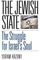 The Jewish State: The Struggle For Israel's Soul