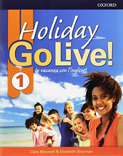 Go live holiday. Student's book. Per la Scuola media. Con espansione online. : Go live holiday. Student's book. Per la Scuola media. Con ... Book .Volume 1 [Lingua inglese]: Vol. 1