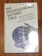 The Psychologically Battered Child (Jossey Bass Social and Behavioral Science Series)