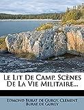 Le Lit De Camp. Scènes De La Vie Militaire...