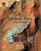 Dynamic Mars: Recent and Current Landscape Evolution of the Red Planet