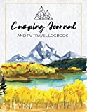 Camping Journal and RV Travel Logbook: The Ultimate RV and Camping Travel Log Book to Record Your Adventures