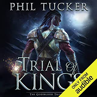 Trial of Kings                   By:                                                                                                                                 Phil Tucker                               Narrated by:                                                                                                                                 Paul Guyet                      Length: 7 hrs and 52 mins     12 ratings     Overall 4.2