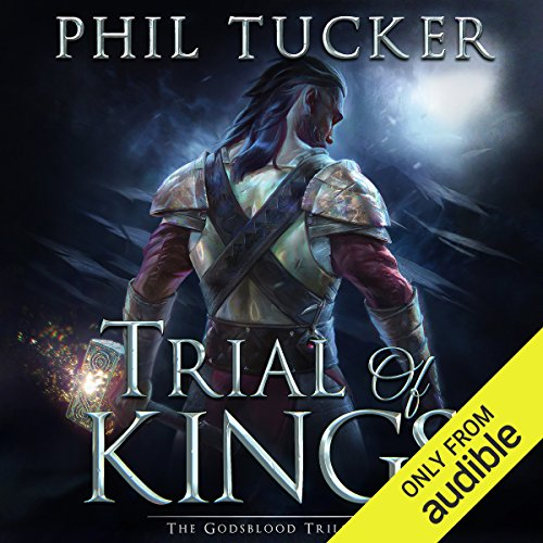 Trial of Kings                   By:                                                                                                                                 Phil Tucker                               Narrated by:                                                                                                                                 Paul Guyet                      Length: 7 hrs and 52 mins     Not rated yet     Overall 0.0