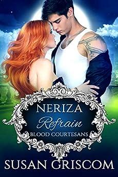 Refrain: Blood Courtesans - Neriza: A Vampire Blood Courtesan Romance by [Susan Griscom]