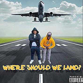 Where Should We Land
