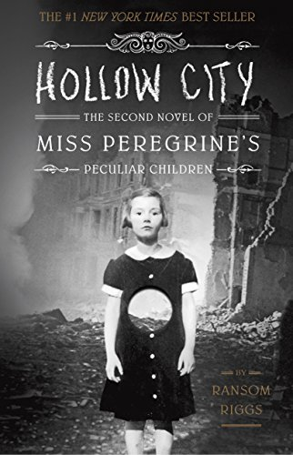 Hollow City: The Second Novel of Miss Peregrine's Peculiar Children