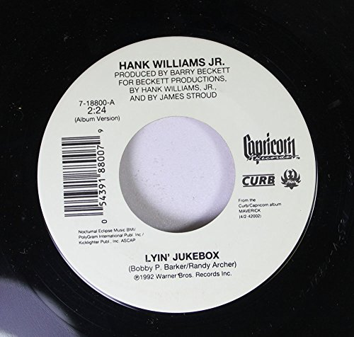 HANK WILLIAMS JR. 45 RPM LYIN' JUKEBOX / FAX ME A BEER