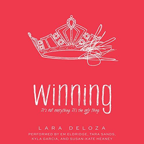 Winning                   By:                                                                                                                                 Lara Deloza                               Narrated by:                                                                                                                                 Em Eldridge,                                                                                        Tara Sands,                                                                                        Kyla Garcia                      Length: 8 hrs and 14 mins     3 ratings     Overall 4.3