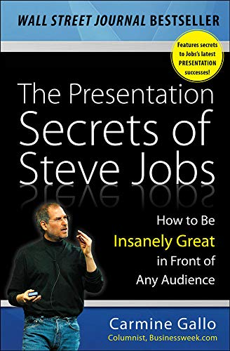 The Presentation Secrets of Steve Jobs: How to Be Insanely Great in Front of Any Audienceの詳細を見る