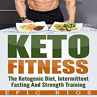 Keto Fitness: The Ketogenic Diet, Intermittent Fasting, and Strength Training                   By:                                                                                                                                 Epic Rios                               Narrated by:                                                                                                                                 Joseph M. Clarke                      Length: 5 hrs and 45 mins     23 ratings     Overall 3.0