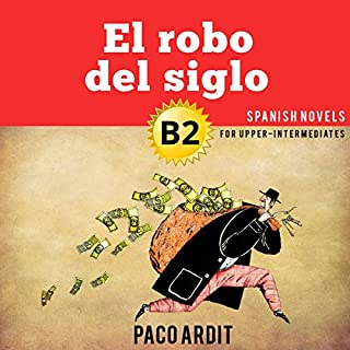 El robo del siglo [The Theft of the Century]     Spanish Novel Series, Book 19              By:                                                                                                                                 Paco Ardit                               Narrated by:                                                                                                                                 Magali Schwartzman,                                                                                        Gonzalo Juani                      Length: 1 hr and 26 mins     Not rated yet     Overall 0.0