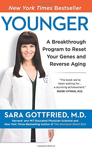 Younger: A Breakthrough Program to Reset Your Genes, Reverse Aging, and Turn Back the Clock 10 Years