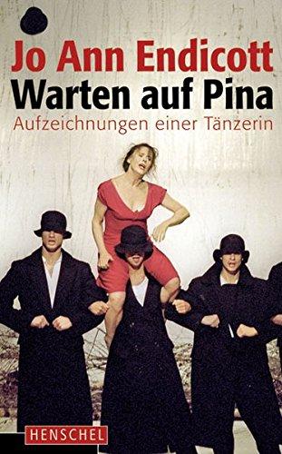 Warten auf Pina: Aufzeichnungen einer Tänzerin